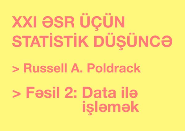 XXI Əsr üçün Statistik Düşüncə – Fəsil 2: Data ilə İşləmək